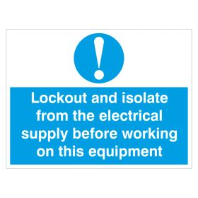 Lockout and Isolate from the Electrical Supply 450 600 mm 18 inch 24 inch